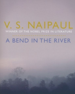 V. S. Naipaul: A Bend in the River