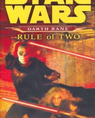 Star Wars: Rule Of Two (Darth Bane Book 2)