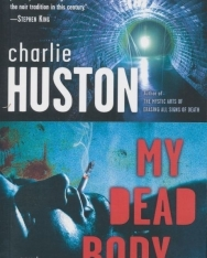 Charlie Huston: My Dead Body
