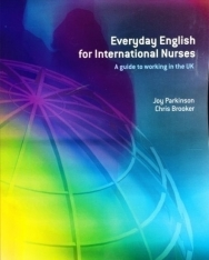 Everyday English for International Nurses: A Guide to Working in the UK