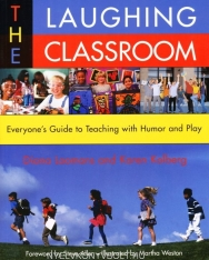 The Laughing Classroom - Everyone's Guide to Teaching with Humor and Play