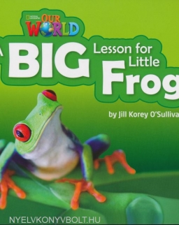Our World Readers: A Big Lesson for Little Frog