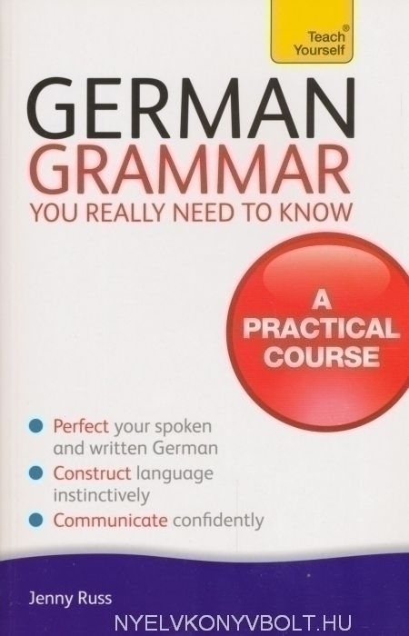 Teach Yourself - German Grammar You Really Need to Know