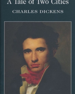 Charles Dickens: A Tale of Two Cities - Wordsworth Classics