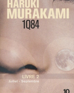 Haruki Murakami: 1Q84, Livre 2 : Juillet-Septembre