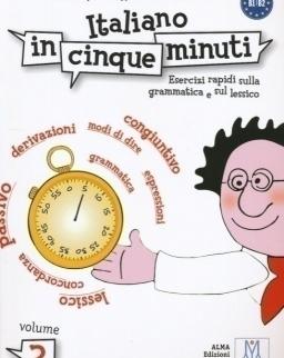 Italiano in cinque minuti 2 - Esercizi rapidi sulla grammatica e sul lessico