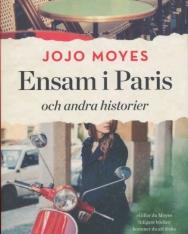 Jojo Moyes: Ensam i Paris och andra historier