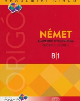 Origó - Német alapfokú nyelvvizsga - írásbeli, szóbeli - B1