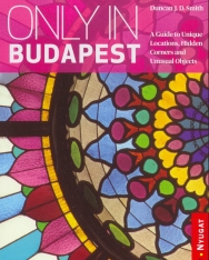 Only in Budapest - Guide to unique locations, hidden corners and unusual objects