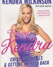 Kendra Wilkinson: Being Kendra