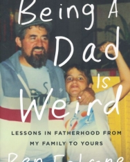 Ben Falcone: Being a Dad Is Weird: Lessons in Fatherhood from My Family to Yours