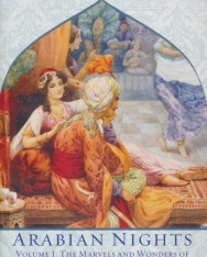 The Arabian Nights, Volume I - The Marvels and Wonders of The Thousand and One Nights