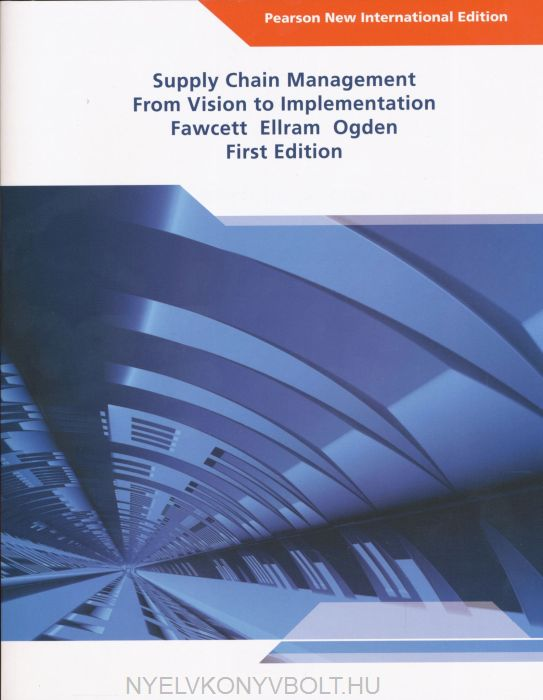 Supply Chain Management: Pearson New International Edition:From Visionto Implementation