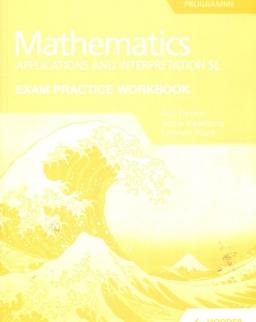 Mathematics Applications and interpretation SL Exam Practice Workbook for the IB Diploma