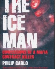 Philip Carlo:The Ice Man - Confessions of a Mafia Contract Killer