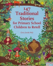 Chris Smith: 147 Traditional Stories for Primary School Children to Retell