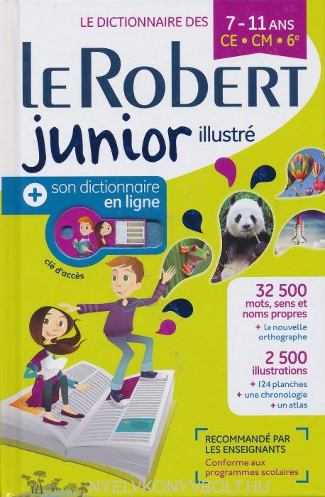 Dictionnaire Le Robert Junior illustré et son dictionnaire en ligne - 7 /11 ans - CE-CM-6e