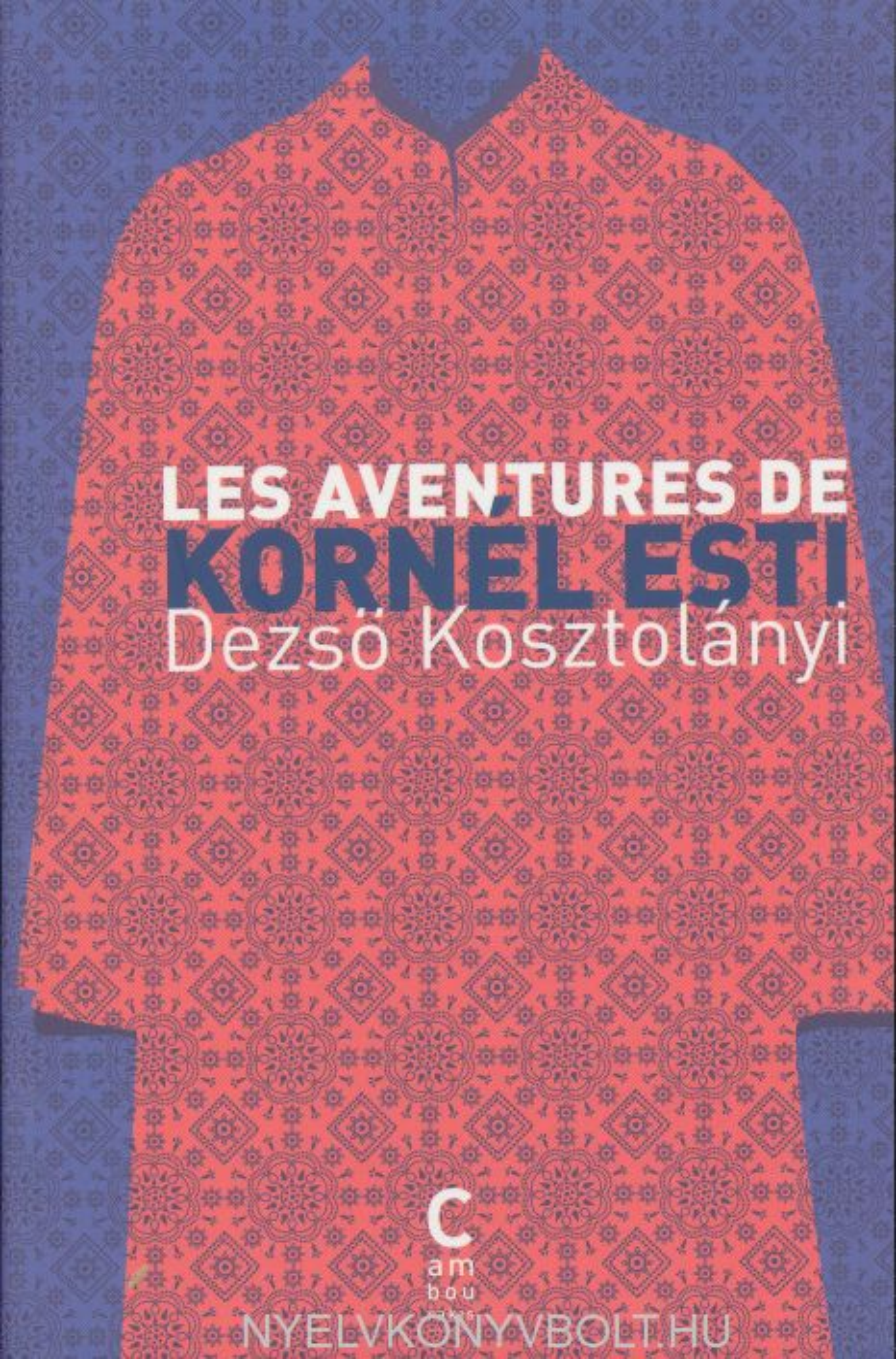 Kosztolányi Dezső: Les aventures de Kornél Esti