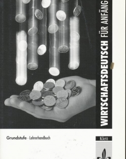 Wirtschaftsdeutsch für Anfänger Grundstufe Lehrerhandbuch