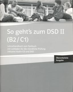 So Geht's zum DSD II (B2/C1) Lehrerhandbuch zum Testbuch mit Audio-CD und DVD - Új Kiadás