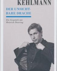Daniel Kehlmann: Der unsichtbare Drache: Ein Gespräch mit Heinrich Detering