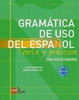 Gramática de USO del Espanol  C1-C2 con solucionario - Teoría y práctica