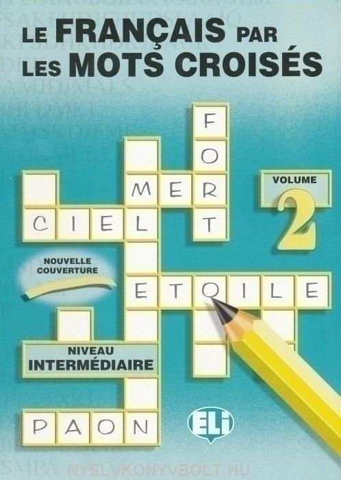 Le Francais Par Les Mots Croisés Volume 2