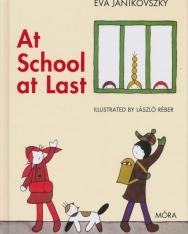 Janikovszky Éva: At School at Last (Már iskolás vagyok angol nyelven)