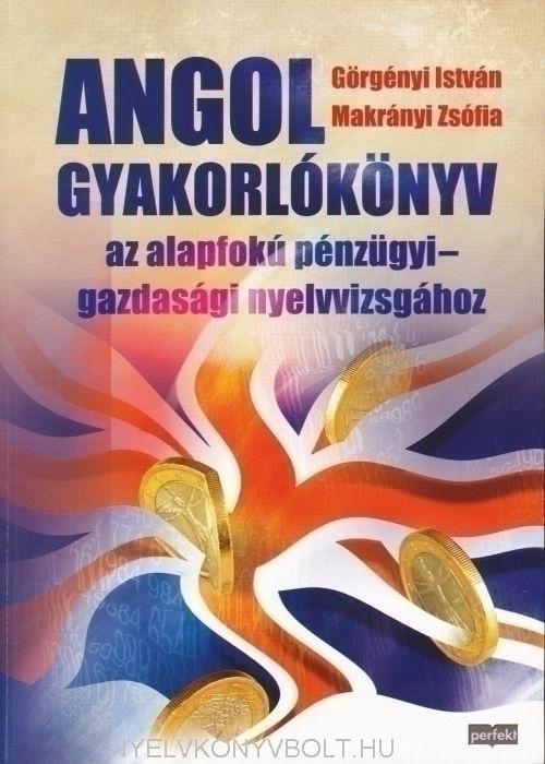 Angol gyakorlókönyv az alapfokú pénzügyi-gazdasági nyelvvizsgához