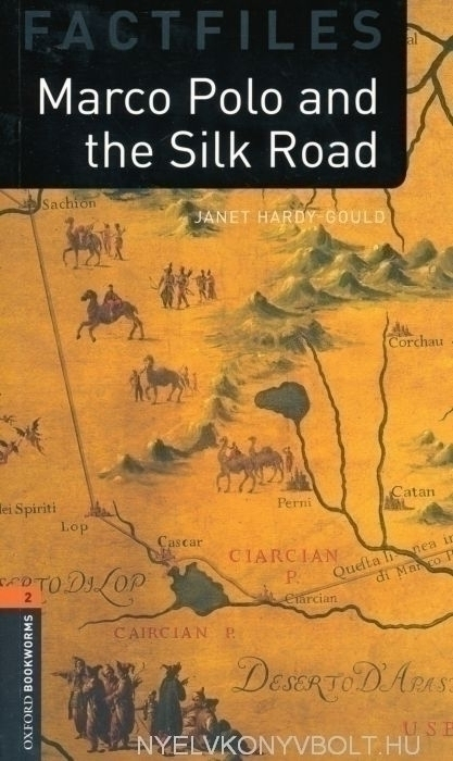 Marco Polo and the Silk Road Factfiles - Oxford Bookworms Library Level 2