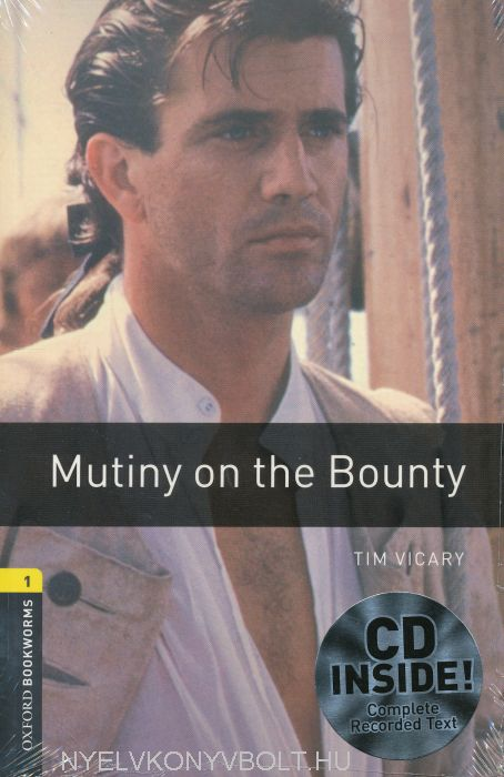 Mutiny on the Bounty with Audio CD - Oxford Bookworms Library Level 1