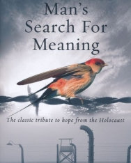 Viktor E Frankl: Man's Search For Meaning: The classic tribute to hope from the Holocaust