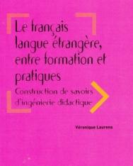 Le français langue étrangere, entre formation et pratiques