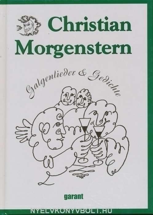 Christian Morgenstern: Galgenlieder & Gedichte