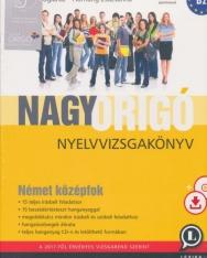 Nagy Origó nyelvvizsgakönyv Német Középfok Cd melléklettel és letölthető hanganyaggal Harmadik kiadás (LX-0054-3)