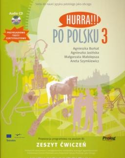 Hurra!!! Po Polsku 3 Zeszyt Ćwiczeń + Audio CD + Przykladowe Testy Certyfikatowe