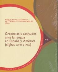 Creencias y actitudes ante la lengua en Espana y América (siglos XVIII y XIX)