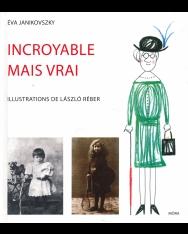 Janikovszky Éva: Incroyable mais vrai (Akár hiszed, akár nem francia nyelven)