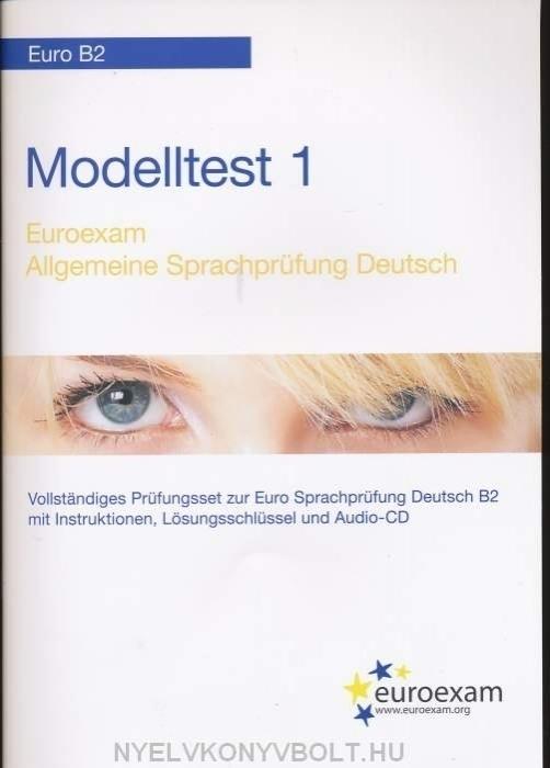 Modelltest 1 Euro B2 Euroexam Allgemeine Sprachprüfung Deutsch mit Audio CD