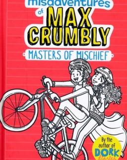 Rachel Renée Russell: The Misadventures of Max Crumbly 3: Masters of Mischief