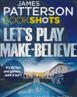 James Patterson: Let's Play Make-Beleive (Bookshots)