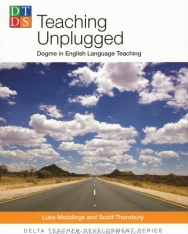 Teaching Unplugged - Dogme in English Language Teaching - Delta Teacher Development Series 2009