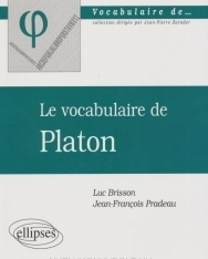 Luc Brisson - Jean-François Pradeau: Le vocabulaire de Platon