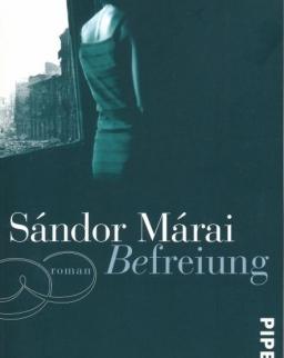 Márai Sándor: Befreiung (Szabadulás német nyelven)