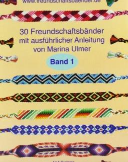 30 Freundschaftsbänder Band 1 mit ausführlicher Anleitung von Marina Ulmer