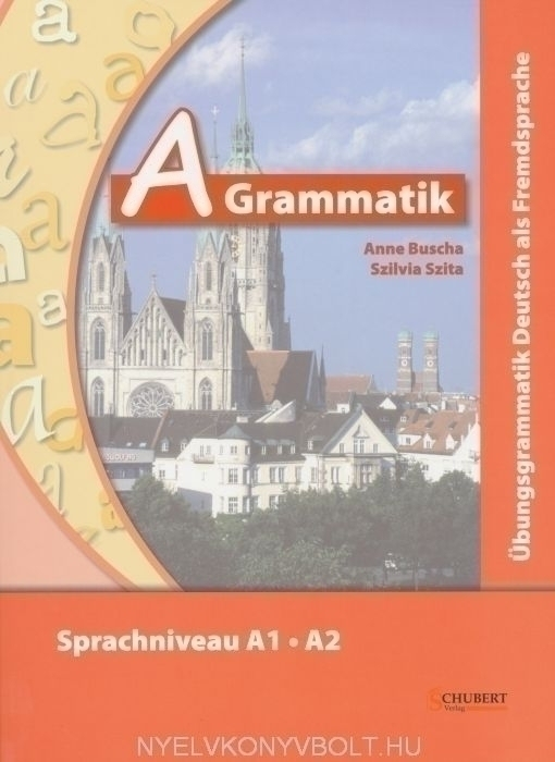A Grammatik mit Audio CD - Übungsgrammatik Deutsch als Fremdsprache Sprachniveau A1-A2