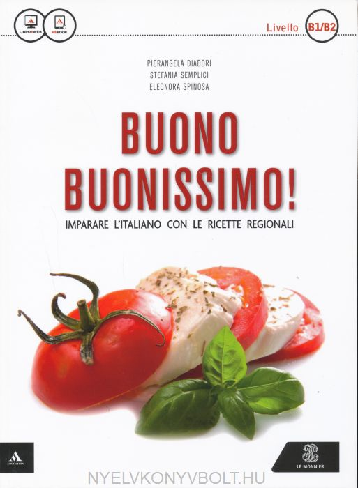 Buono buonissimo! Imparare l'italiano con le ricette regionali. Livello B1-B2.