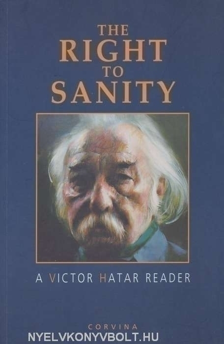 Határ Győző: The Right to Sanity - A Victor Hatar Reader (angol nyelven)