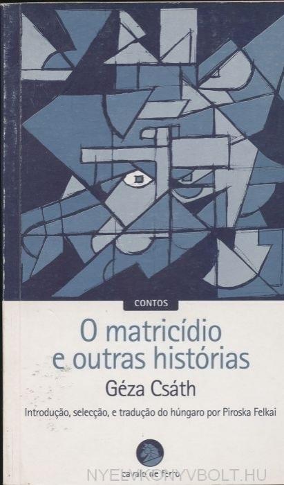 Csáth Géza: O matricídio e outras histórias