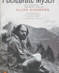 Bill Morgan: I Celebrate Myself - The Somewhat Private Life of Allen Ginsberg